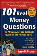 101 Real Money Questions: The African American Financial Question and Answer Book 1st Edition  by  Jesse Brown (Author)