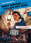 SPY ON HISTORY: MARY BOWSER AND THE CIVIL WAR SPY RING ( SPY ON HISTORY )