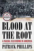BLOOD AT THE ROOT: A RACIAL CLEANSING IN AMERICA (PB)