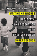WRITING MY WRONGS: LIFE, DEATH, AND REDEMPTION IN AN AMERICAN PRISON (PB)