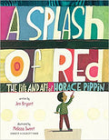 A Splash of Red: The Life and Art of Horace Pippin (Schneider Family Book Awards - Young Children's Book Winner) Hardcover – January 8, 2013