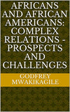 AFRICANS AND AFRICAN AMERICANS: COMPLEX RELATIONS - PROSPECTS AND CHALLENGES