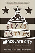 CHOCOLATE CITY: A HISTORY OF RACE AND DEMOCRACY IN THE NATION'S CAPITAL (PB)