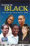 Growing Up Black: Teens Write about African-American Identity Paperback – April 1, 2010