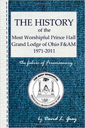 History of the Most Worshipful Prince Hall Grand Lodge of Ohio F&AM 1971-2011: The Fabric of Freemasonry (Volume 1)