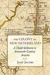 The Colony of New Netherland: A Dutch Settlement in Seventeenth-Century America (Cornell Paperbacks) 1st Edition