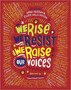 We Rise, We Resist, We Raise Our Voices Hardcover – September 4, 2018