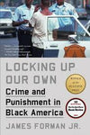 Locking Up Our Own: Crime and Punishment in Black America Hardcover – Illustrated, April 18, 2017