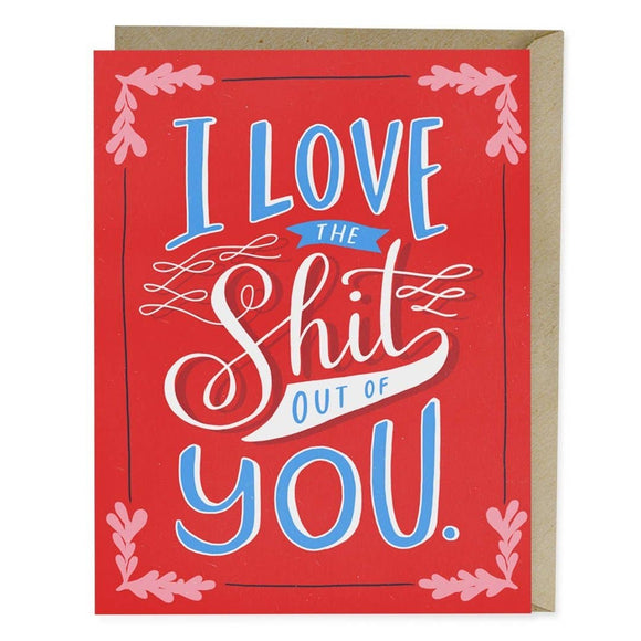 Em & Friends - Love the Shit Out Of You Card