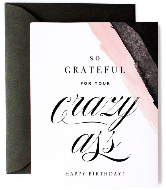 Grateful for Your Crazy Ass, Funny Birthday Card