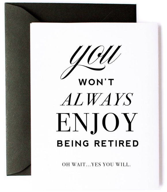Enjoy Retirement, Funny Retirement Card