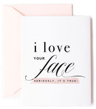 Love Your Face - Love Card, Anniversary Card, Valentine Day