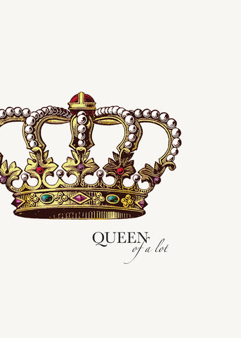 Queen Of A Lot • 5x7 Greeting Card