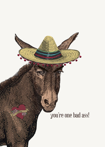 You're One Bad Ass! • 5x7 Greeting Card