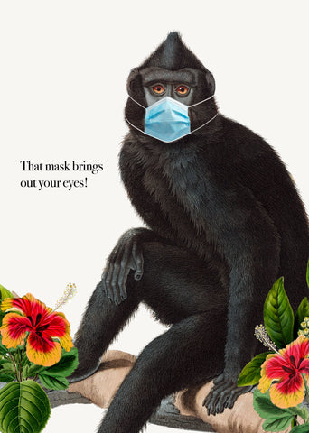 That mask brings out your eyes! • 5x7 Greeting Card