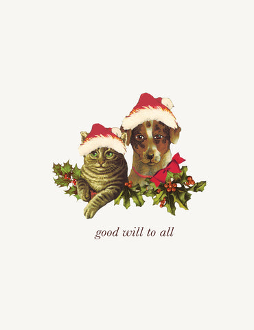 Good Will To All ( dog & cat)• A-2 Holiday Greeting Card