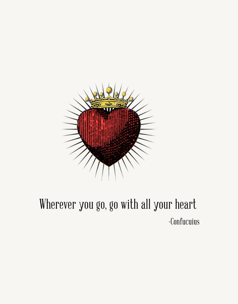 Wherever you go, go with all your heart • A-2 Greeting Card