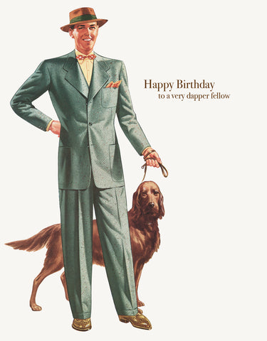 Happy Birthday To A Very Dapper Fellow • A-2 Greeting Card
