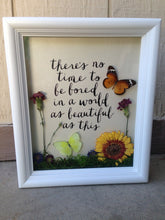 Load image into Gallery viewer, 8x10 Real Butterflies With Quote - No Time To Be Bored