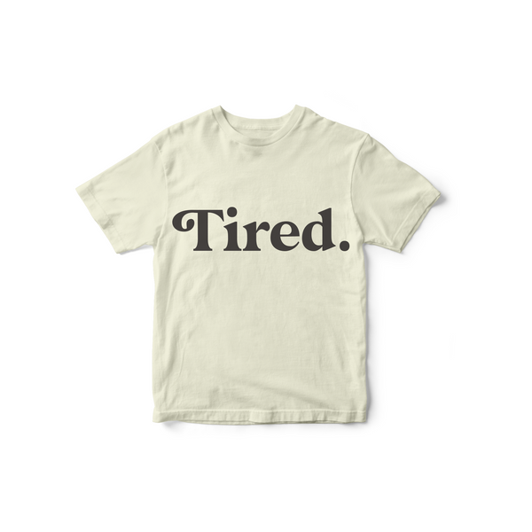 008 Tired - Adult T-Shirt // Vintage White