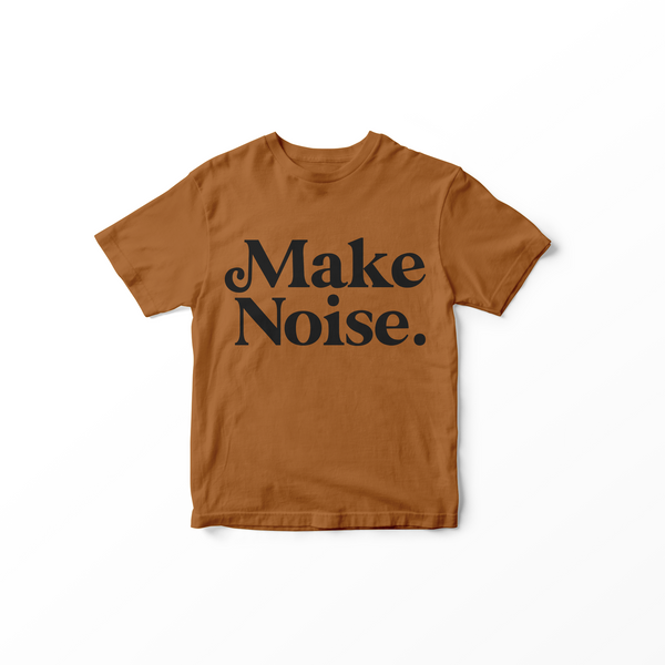 010 MAKE NOISE - Adult T-Shirt // Caramel