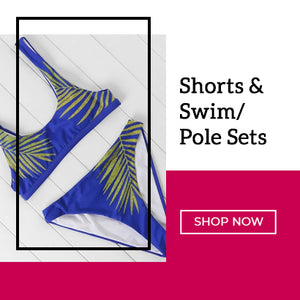 Shorts and Swim/Pole Sets