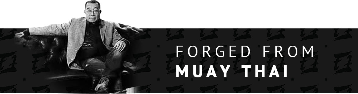 Forged from Muay Thai