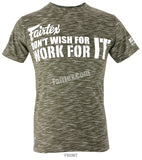 Fairtex Green Don't Wish for it Work for it T Shirt