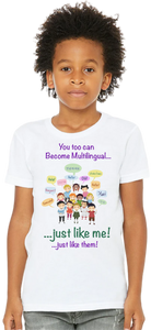 Be Multilingual...Like Me...Like Them T-Shirt