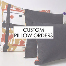 Load image into Gallery viewer, Custom Pillow Order