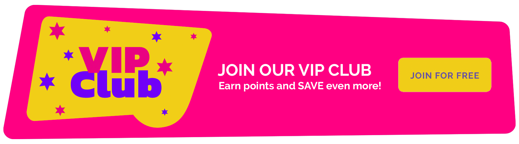 VIP Club. Join and save even more!
