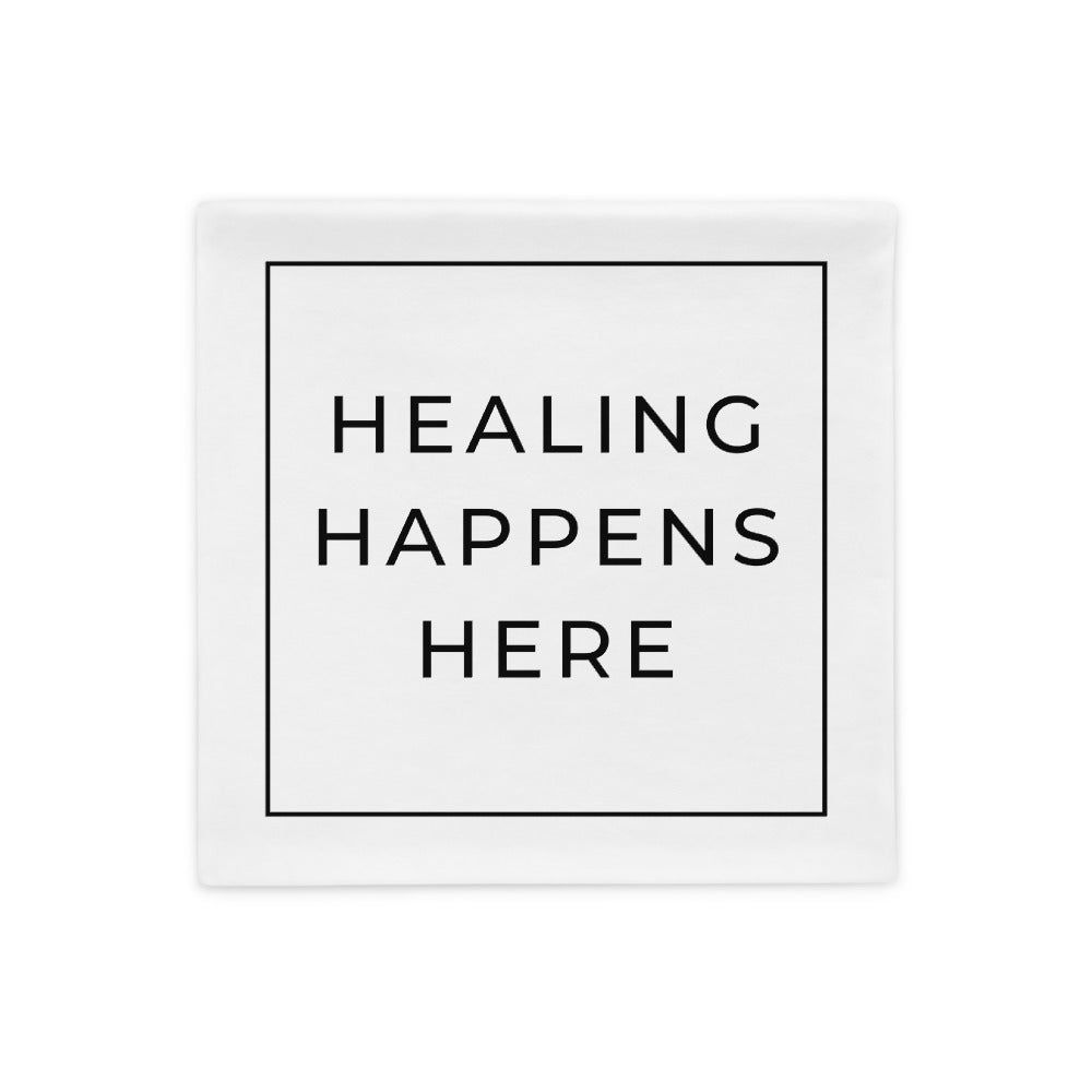 healing happens here pillow case