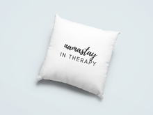 Load image into Gallery viewer, namastay in therapy pillow case
