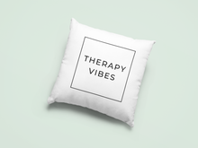 Load image into Gallery viewer, therapy vibes pillow case