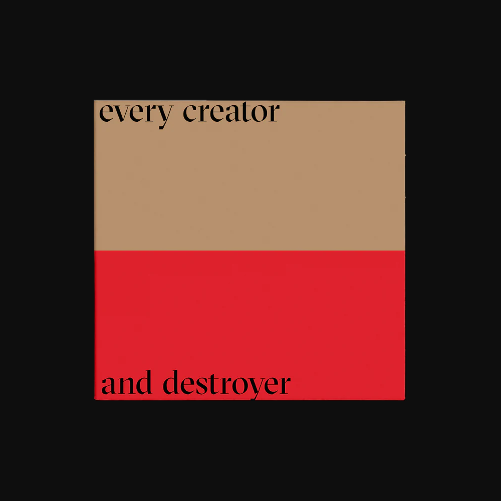 Every Creator And Destroyer (Digital Download)