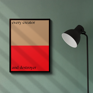 Poster — Every Creator And Destroyer 18x24