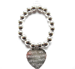 Bracelet 10mm Sterling Silver Affirmation Ball Bracelet..  Don't Let Yesterday take up too much of Today