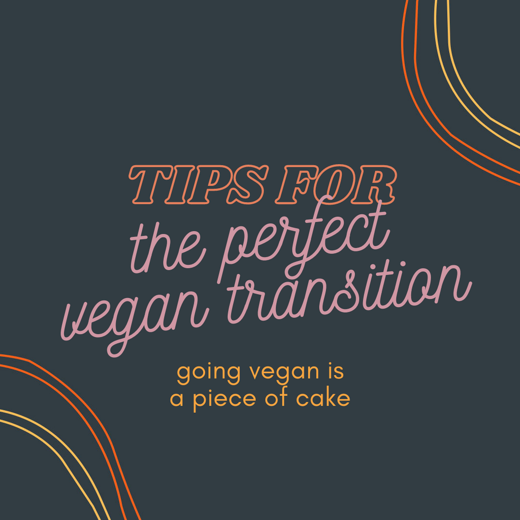 Tips For The Perfect Vegan Transition