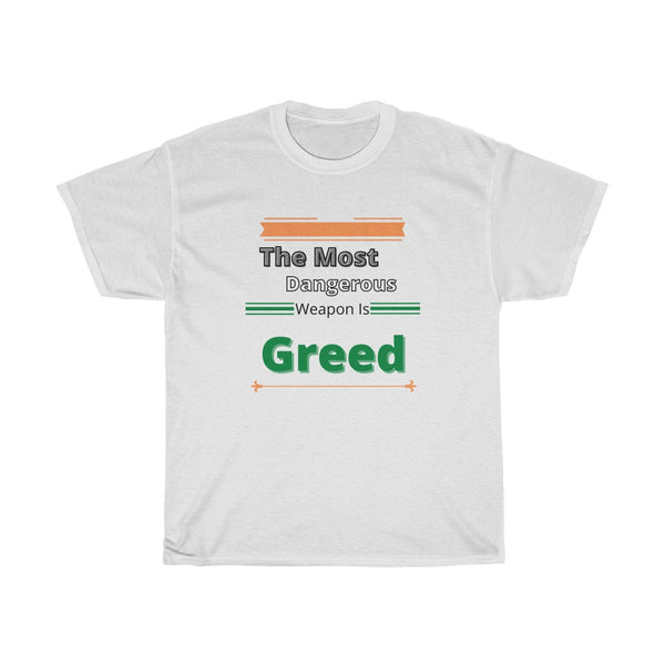 The Most Dangerous Weapon Is Greed