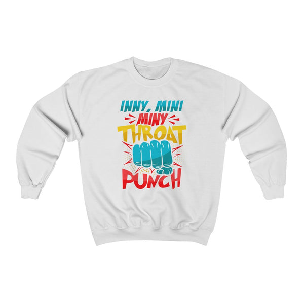 Inny, Mini, Miny, Throat Punch Sweat Shirt