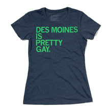 Load image into Gallery viewer, Des Moines Is Pretty Gay Shirt