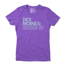 Load image into Gallery viewer, Des Moines: Queer AF Shirt
