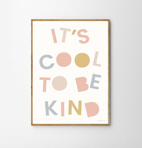 "juliste ""IT'S COOL TO BE KIND - pinkki"
