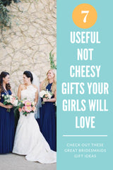 Useful not cheesy gifts bridesmaids want