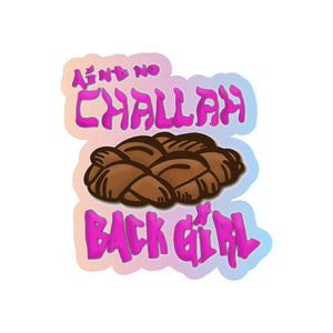 Challah Back Girl Holographic Sticker