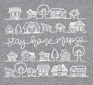 Stay Home MAPSO Adult Unisex