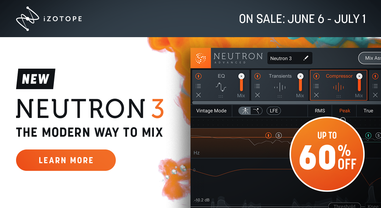 iZotope Neutron 3 Launch Promotion