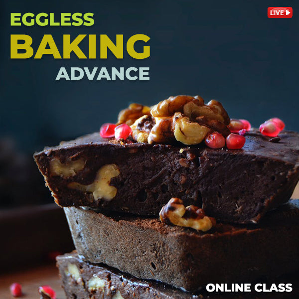 Eggless Baking Advance [9 Days Course]
