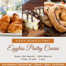 Load image into Gallery viewer, Eggless Pastry Course