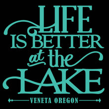 Load image into Gallery viewer, Life Is Better At The Lake Veneta Oregon Vinyl Decal Sticker - For Cars, Windows, Doors, Signs, etc.